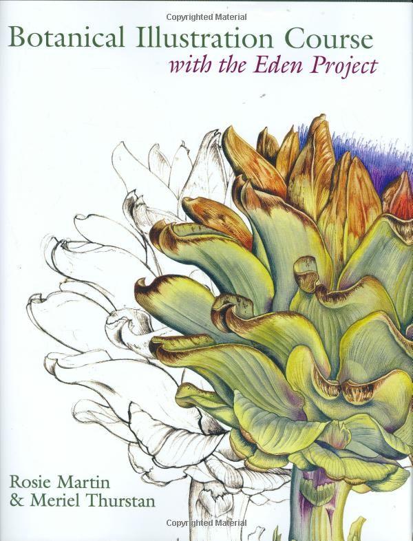 Botanical Illustration Course: With the Eden Project: Rosie Martin, Meriel Thurstan: 9780713490749: Amazon.com: Books