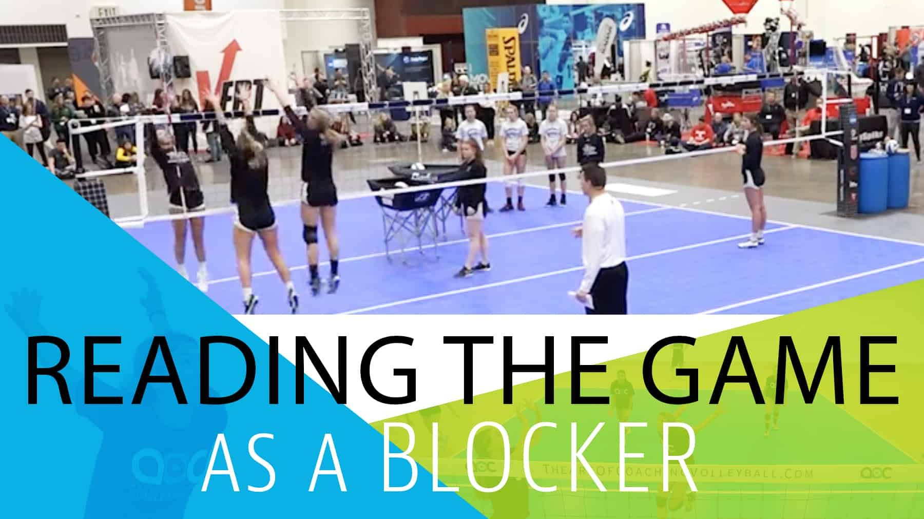 Reading The Game As A Blocker Coaching Volleyball Volleyball Coaching
