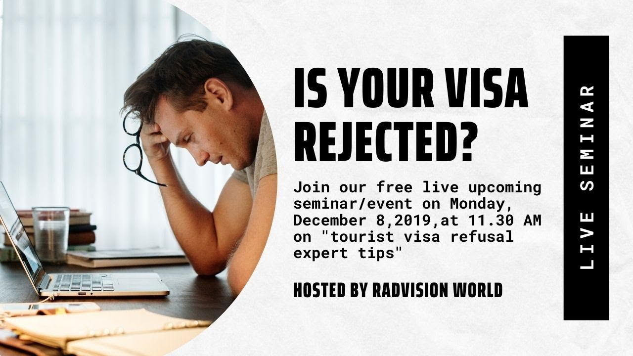 Is Your Visa Rejected Join Our Free Live Upcoming Seminar Event