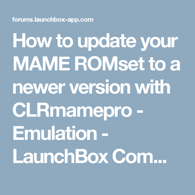 How to update your MAME ROMset to a newer version with