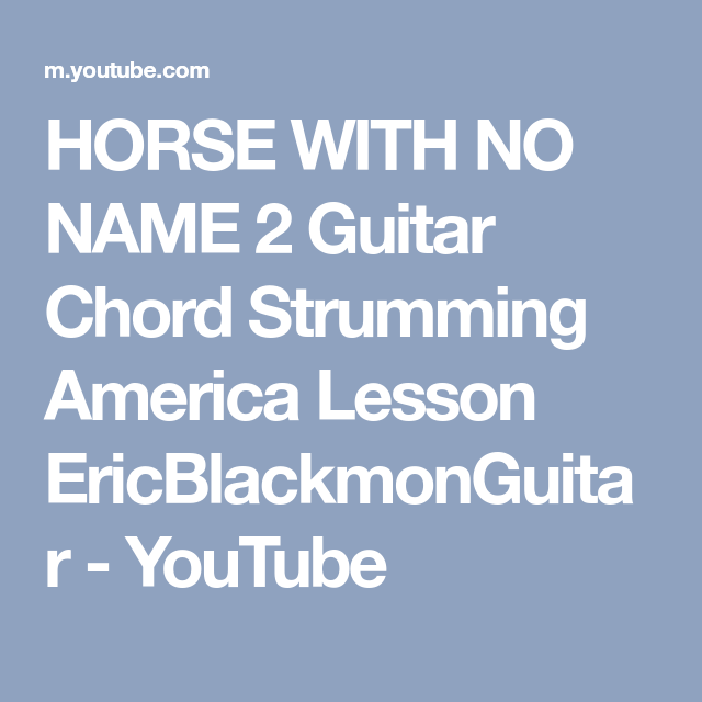 HORSE WITH NO NAME 2 Guitar Chord Strumming America Lesson ...