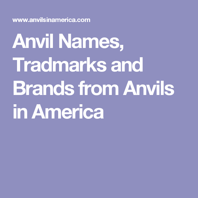Anvil Names, Tradmarks and Brands from Anvils in America | anvils