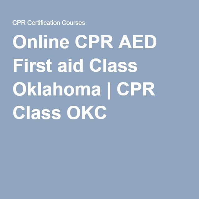 Oklahoma Online ACLS, PALS, BLS & CPR (With Images)