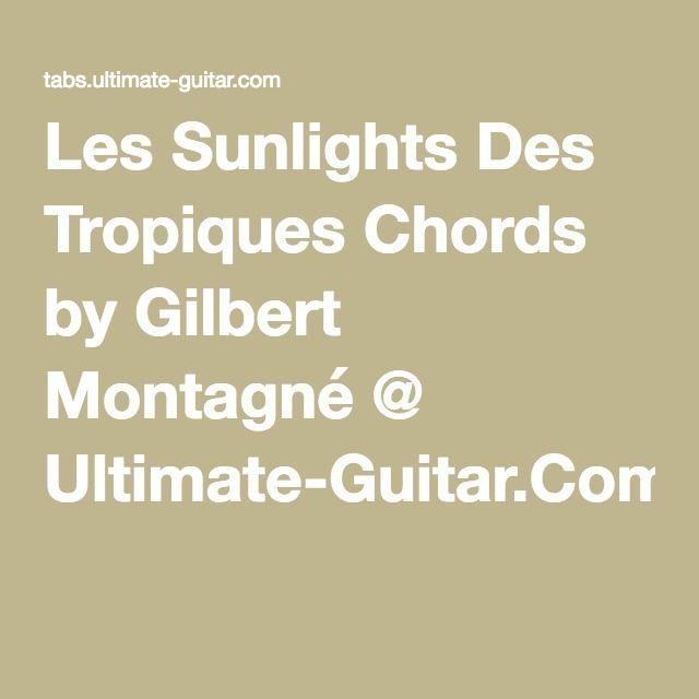 Les Sunlights Des Tropiques Chords by Gilbert Montagné @ Ultimate ...