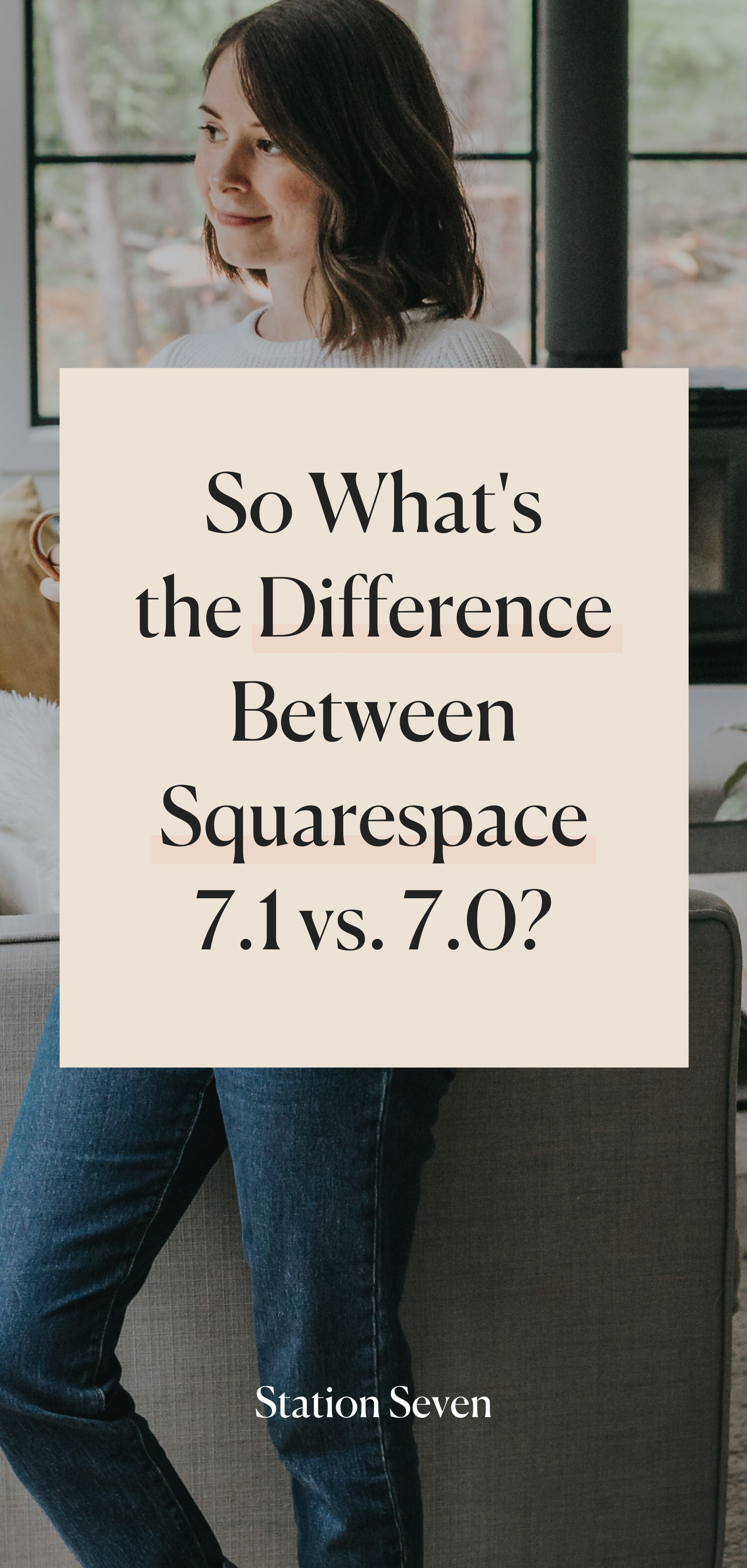 What is Squarespace 7.1? — Station Seven Squarespace