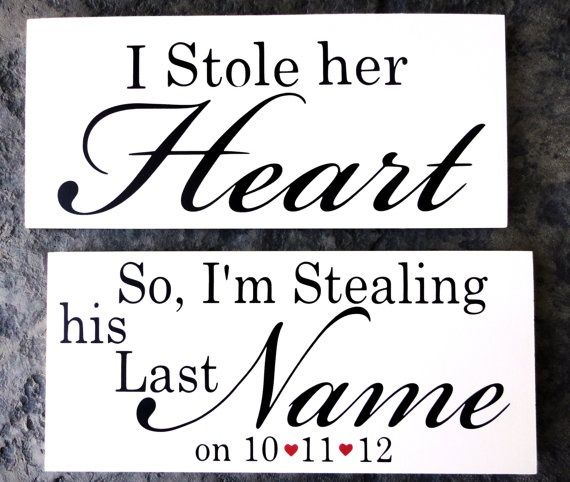 Last Name Wedding Themes: Change To He Stole My Heart, So I Stole His Last Name