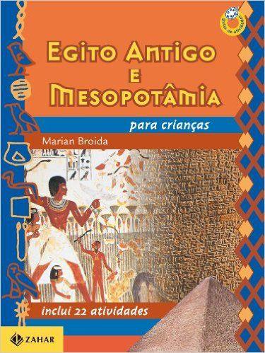 Egito Antigo E Mesopotamia Para Criancas Colecao Guia De