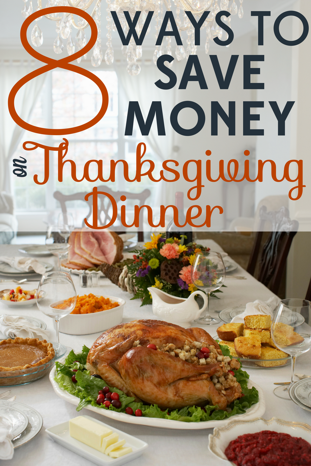 8 Ways to Save Money on Thanksgiving Dinner and Still Have