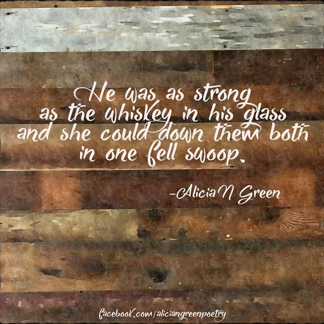 Strong Life Quote Strong As Whiskey Poem Poetry Quotealicia N Green  Life Quote