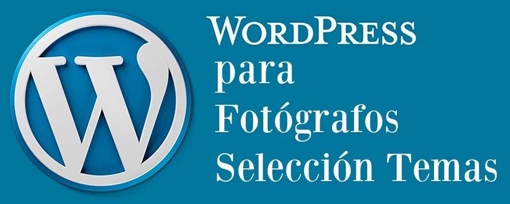 Temas Wordpress para Fotógrafos ¿sabes elegir el mejor? | Fotógrafos ...
