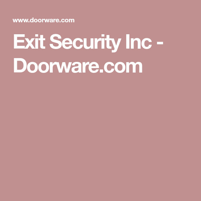 Exit Security Inc Doorware Com Ideas In 2019 Doors