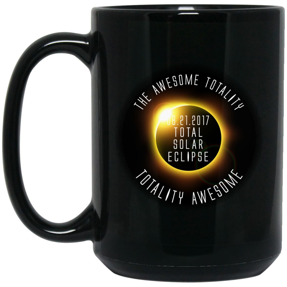Total Solar Eclipse August 21 2017, Totally Awesome Coffee Mug