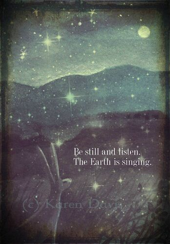 Be Still And Listen.The Earth Is Singing. Art Print.