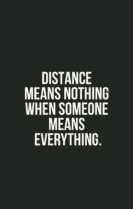 Distance Doesnt Matter No Matter What Life Quotes Life