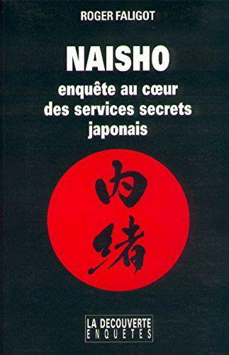 Amazon Fr Naisho Enquete Au Coeur Des Services Secrets Japonais Roger Faligot Livres Movie Posters