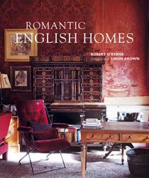 ROMANTIC ENGLISH HOMES. By Robert O'Byrne. London, Ryland, Peters & Small, 2011.