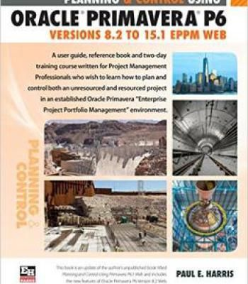Planning And Control Using Oracle Primavera P6 Versions 82 To 151 - new blueprint automation financials