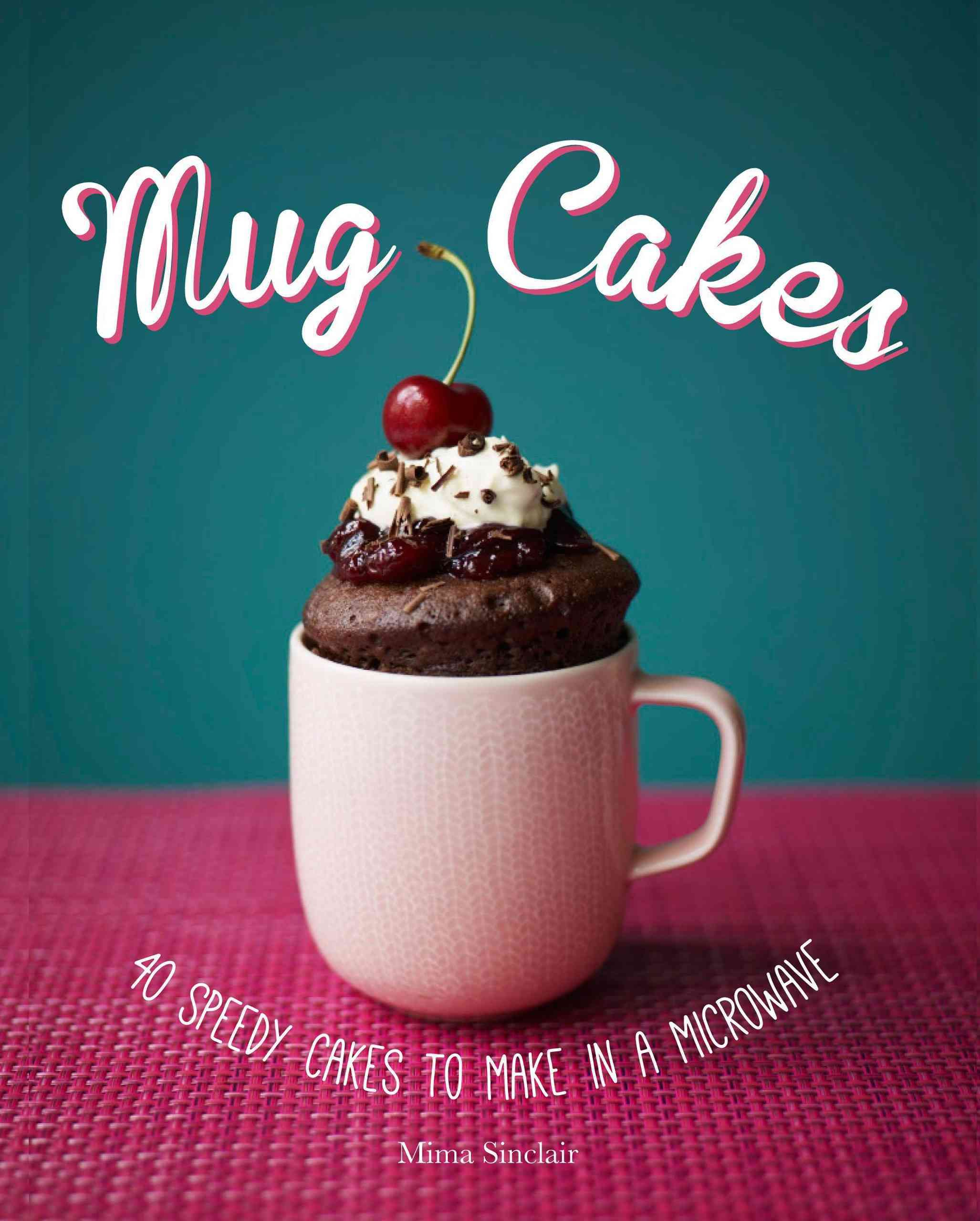 A delicious cake you make in a mug, in a microwave, in