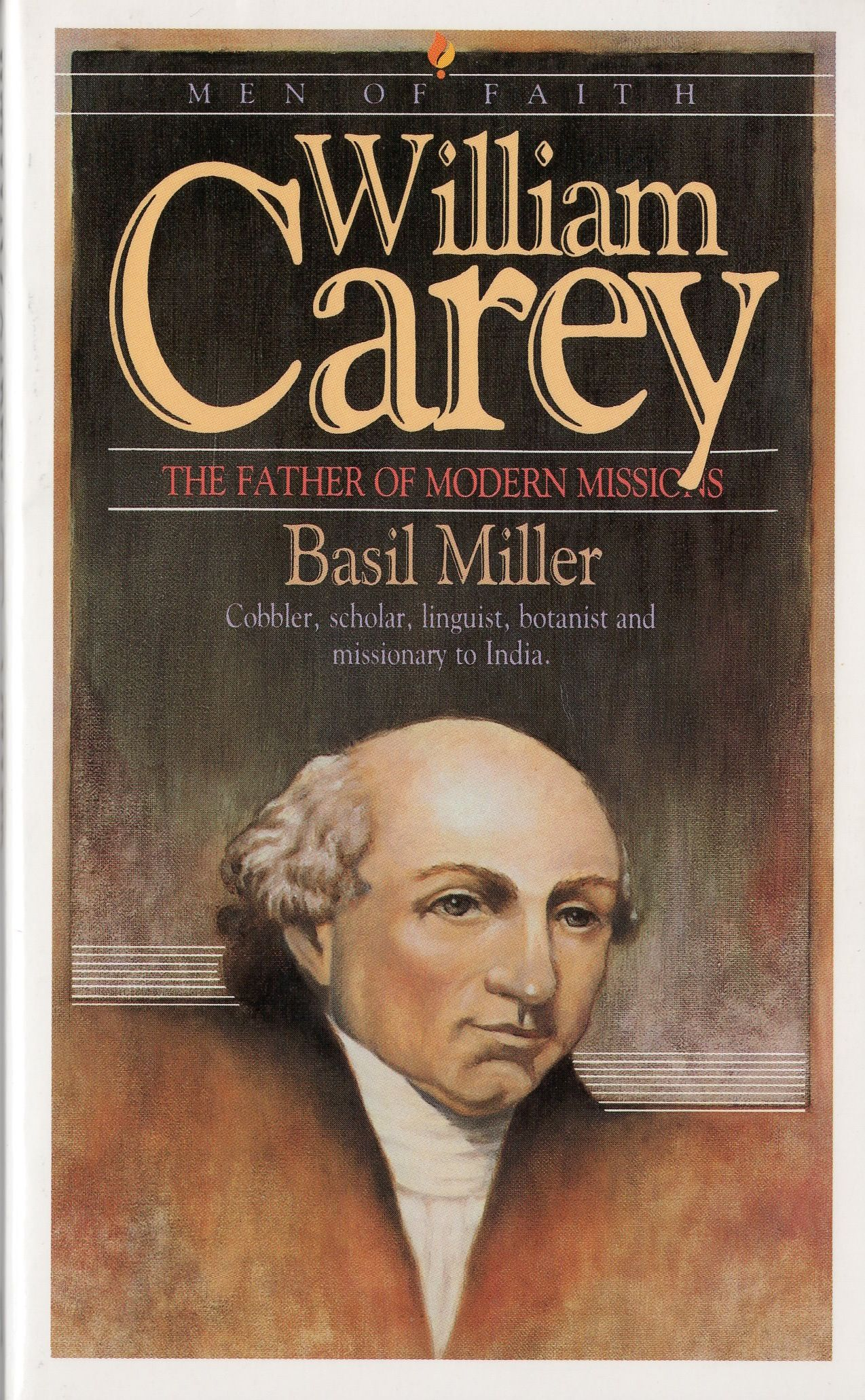 William Carey: The Father of Modern Missions. (William Carey > India)  #TheLegacyProject #SupportTLP