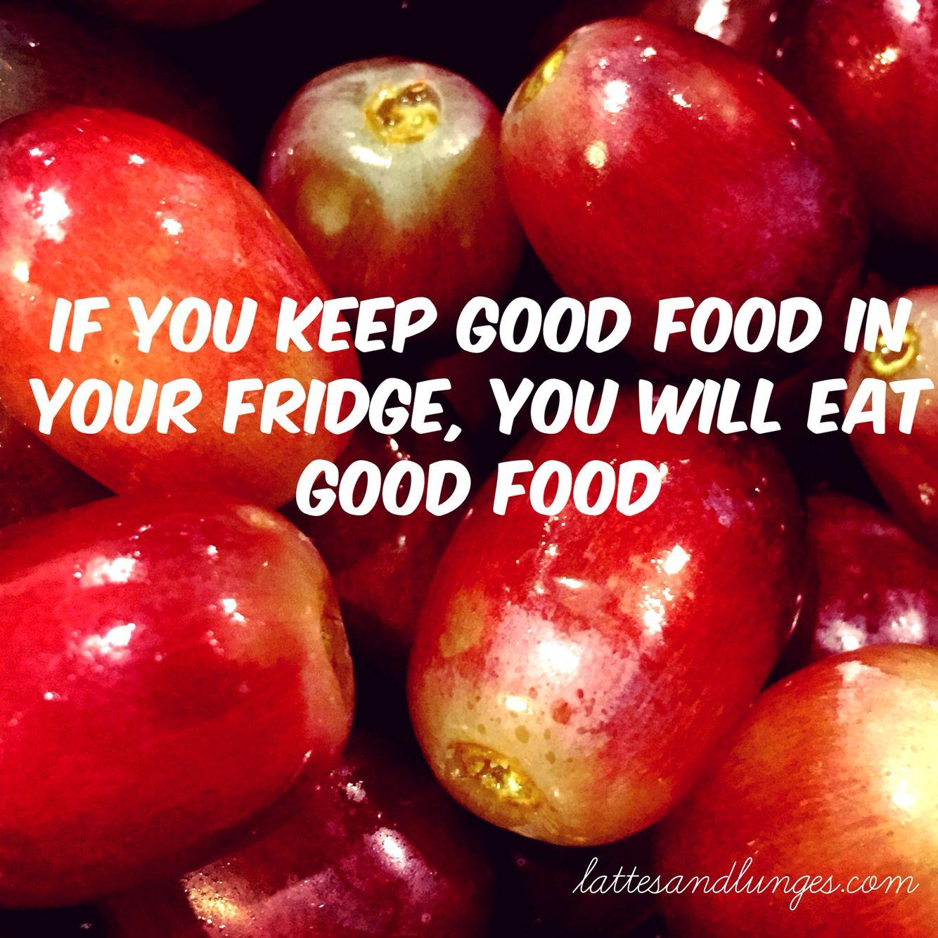Keep good food in your fridge