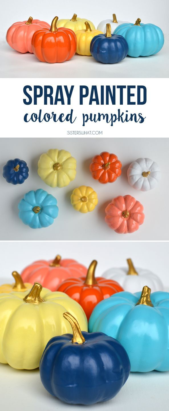 Spray Paint Some Fake Pumpkins With Fun Colors And The Top Gold So Easy