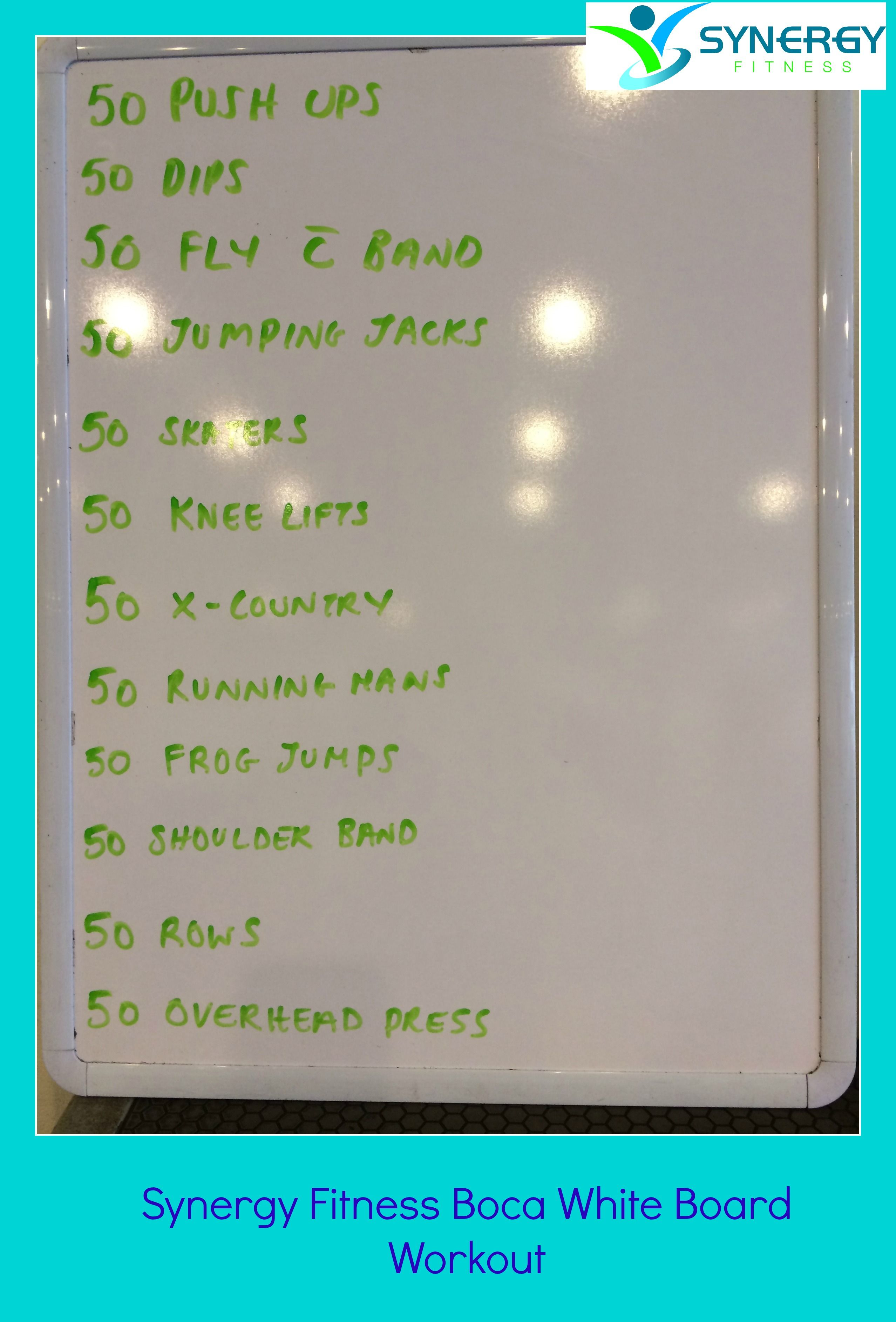 Cant Get To The Gym Use Our Whiteboard Workouts For Inspiration Synergy Fitness Boca Workout 50 Push Ups Fitness
