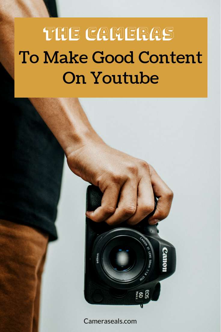 The Cameras To Make Good Content On Youtube - Cameraseals