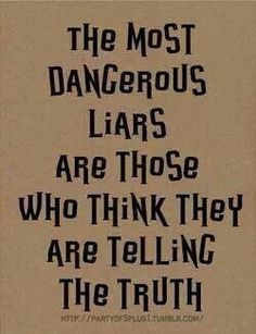Funny Quotes About Believing Your Own Lies Google Search