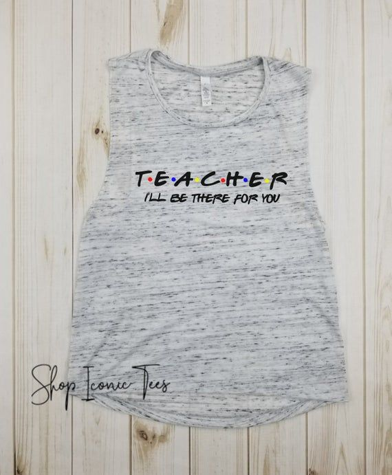Teacher I'll be there for you - Teacher shirt, Friends, Gift for Teacher, Field trip shirt, Best tea