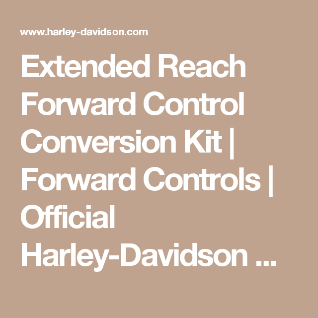 Extended Reach Forward Control Conversion Kit | Forward Controls | Official Harley-Davidson Online Store
