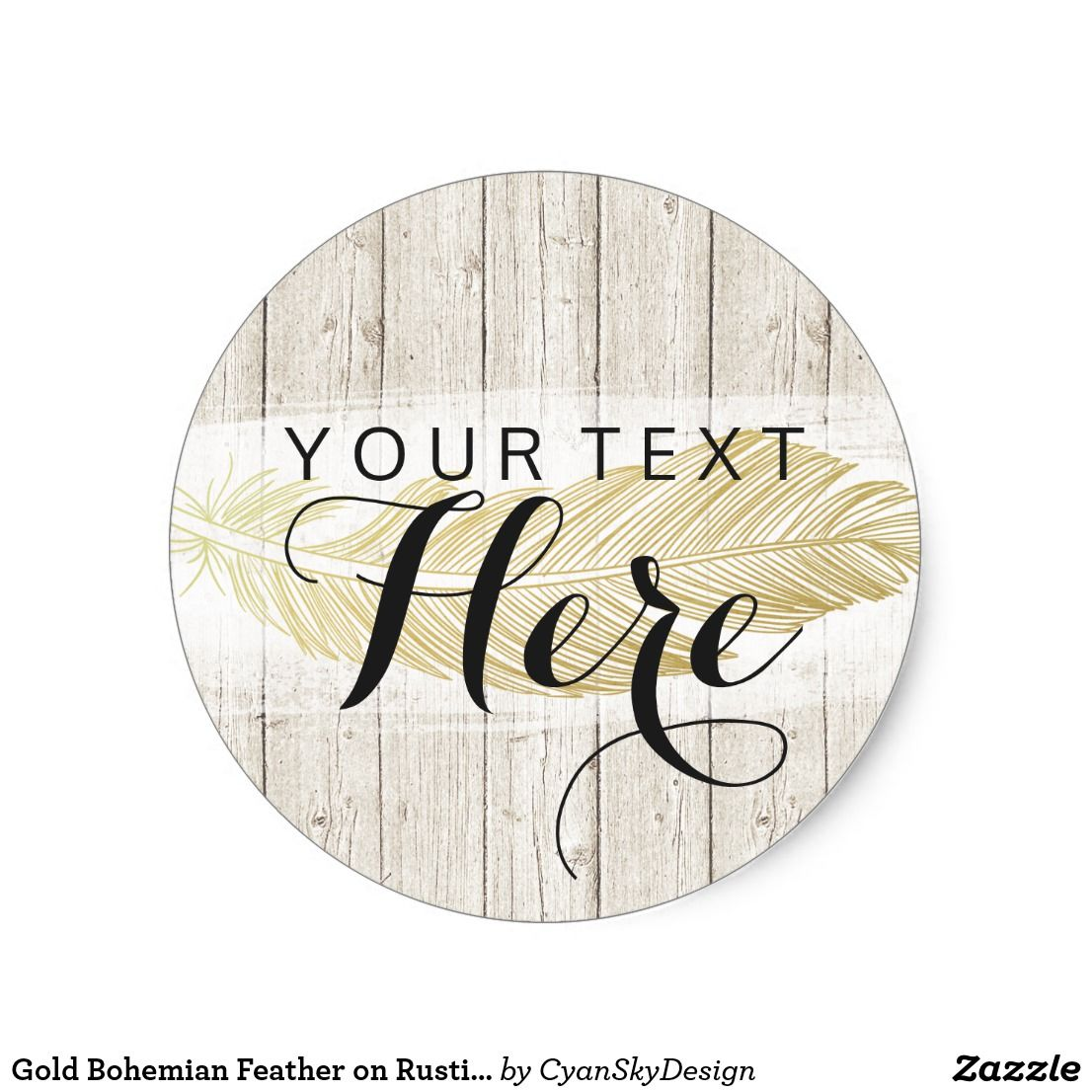 Gold bohemian feather on rustic wood boards classic round sticker • custom personalized text product packaging labels by cyanskydesign on zazzle