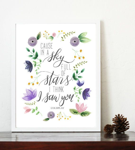 Coldplay Quote Cause In A Sky Full Of Stars I Think I Saw You Printable 8x10 Watercolor Flowers Hand Writ Floral Nursery Print Girl Nursery Nursery Prints