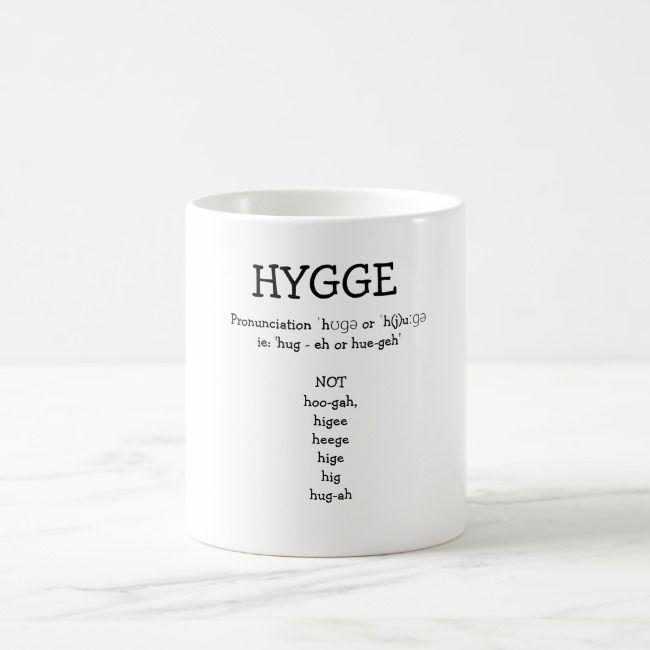 How to Pronounce SAY HYGGE Funny Custom Mug | Zazzle.com ...
