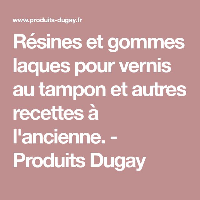 Résines Et Gommes Laques Pour Vernis Au Tampon Et Autres Recettes à  Lu0027ancienne.