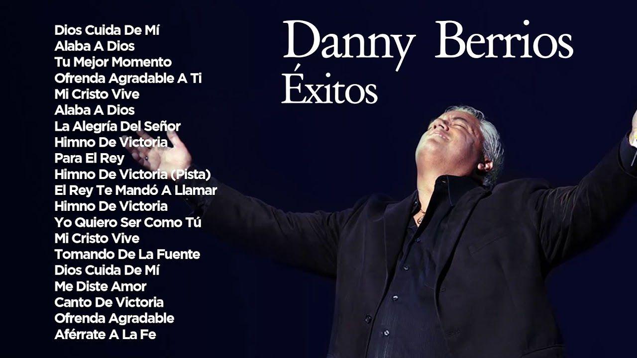 Música Cristiana Danny Berrios Dios Cuida De Mí Youtube Songs Musica Music Songs