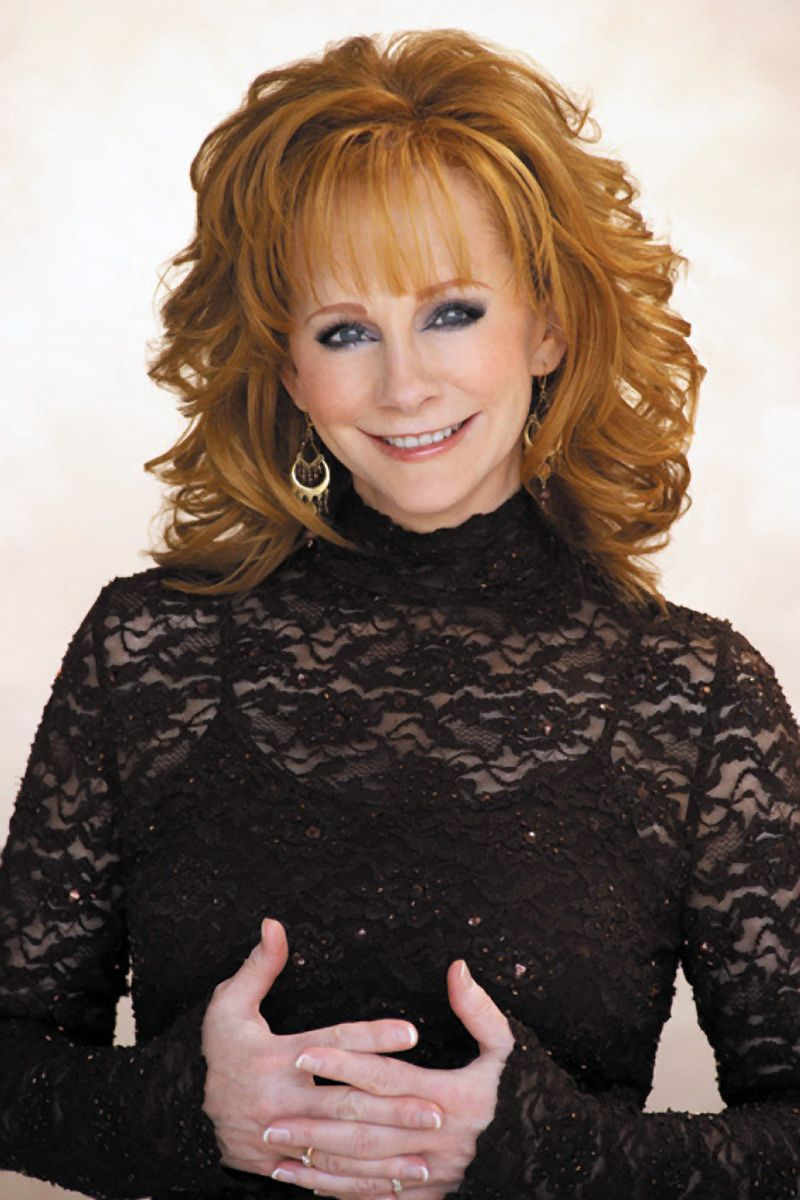 Reba McEntire Oh my gosh I can tell you how much I