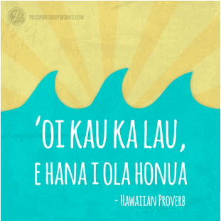 Live Your Life While The Sun S Still Shining Hawaiian Quotes Inspirational Words Words