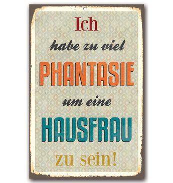 Home affaire Stahlschild »Ich habe zu viel Phantasie«, Maße (B/H): 30/45 cm Jetzt bestellen unter: https://moebel.ladendirekt.de/dekoration/bilder-und-rahmen/bilder/?uid=b2dcbe12-034c-56c6-8abe-9d49141aa072&utm_source=pinterest&utm_medium=pin&utm_campaign=boards #bilder #rahmen #dekoration