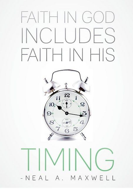 Faith in His timing.