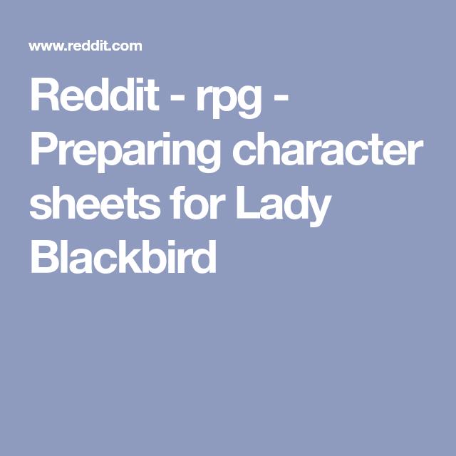 Reddit - rpg - Preparing character sheets for Lady Blackbird