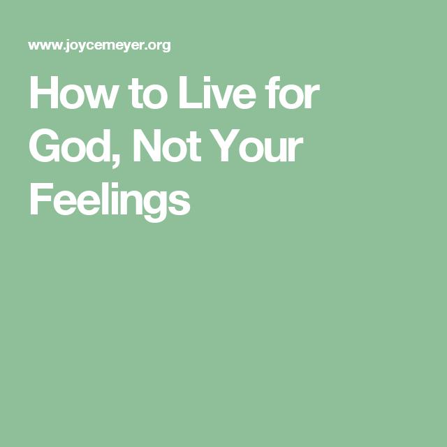 How to Live for God, Not Your Feelings | Joyce Meyer | Joyce