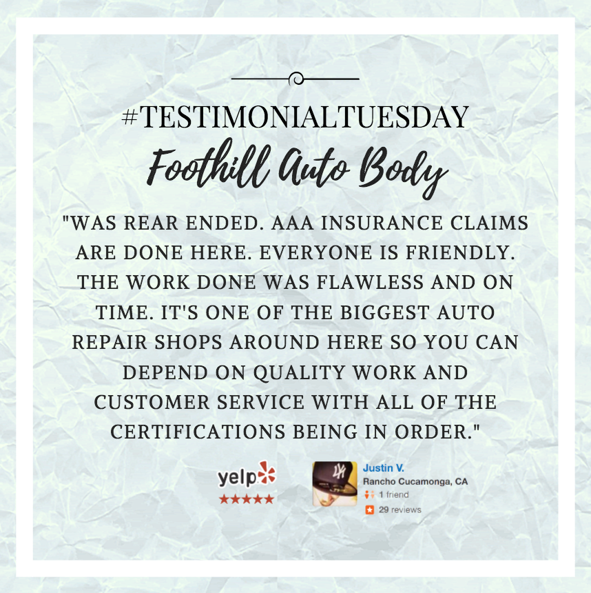 This Testimonytuesday We Re Flattered To Know That Justin K From Rancho Cucamonga Depends On Us For Quality Work As On With Images Auto Body Repair Auto Repair Shop