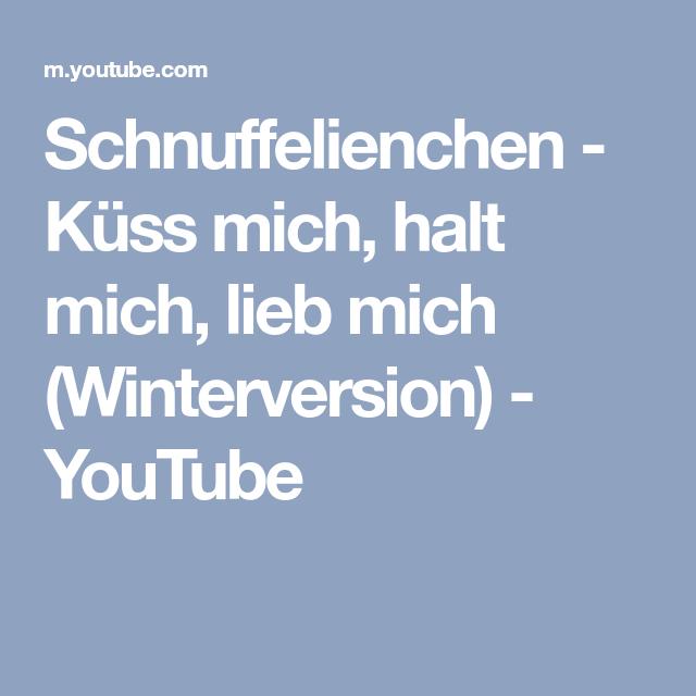 Schnuffelienchen Kuss Mich Halt Mich Lieb Mich Winterversion Youtube Youtube Emotions Kindermusik