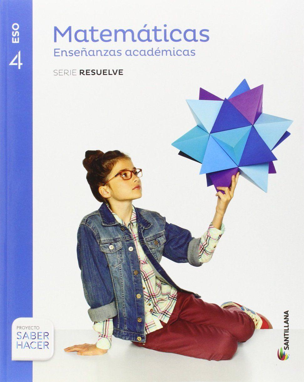 Libro De Texto Matematicas Serie Resuelve 1 2 3 4 Eso Saber Hacer Santillana Libro De Texto Libros De Matemáticas Matematicas