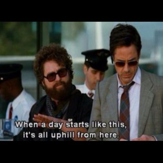 Its All Uphill From Here Due Date 3 Pinterest Movies