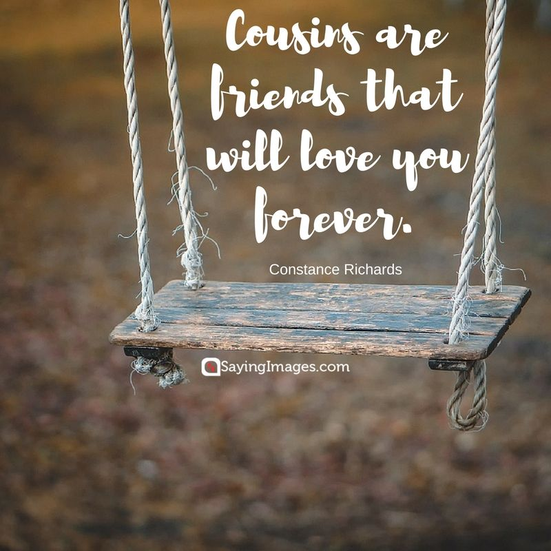 Top 30 Cousin Quotes Sayings Family Quotes And Saying Cousin