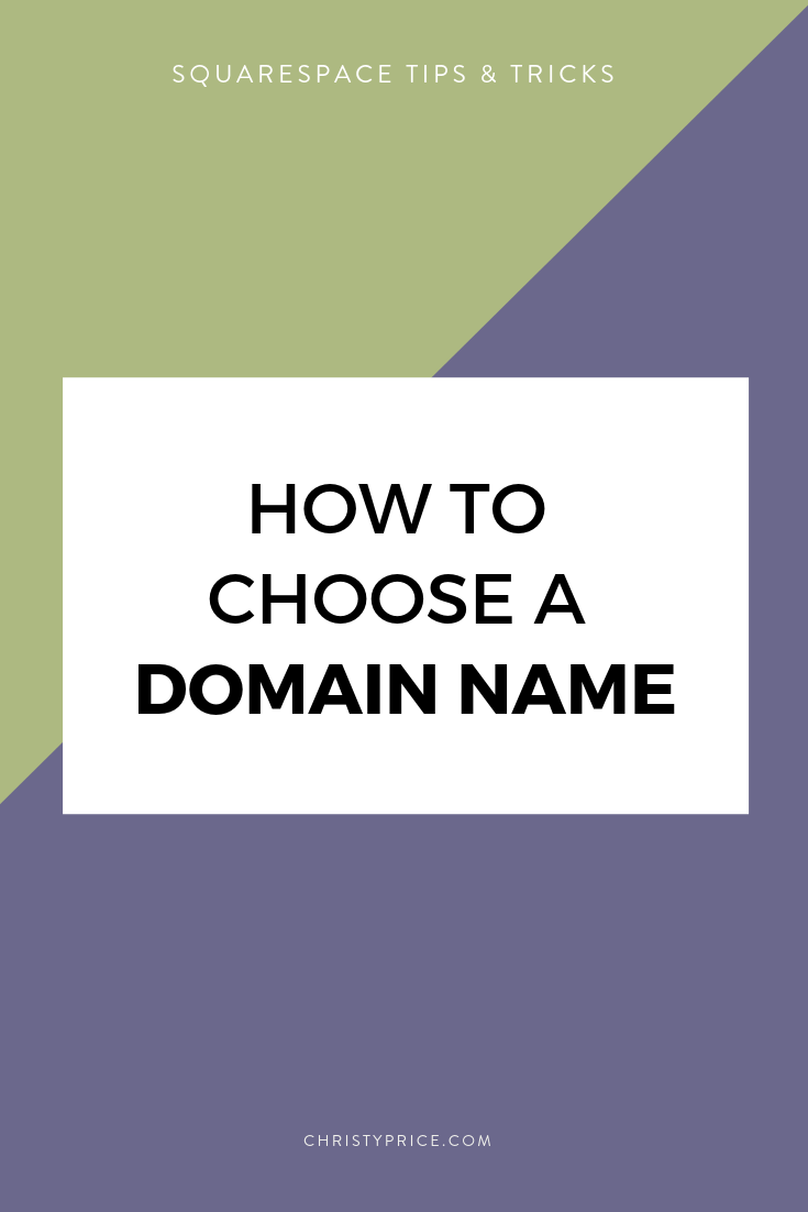 How To Choose A Domain Name For Your Squarespace Website Squarespace Web Design By Christy Price Austin Texas In 2020 Squarespace Web Design Squarespace Squarespace Website