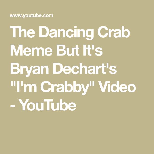 "The Dancing Crab Meme But It's Bryan Dechart's ""I'm Crabby ..."
