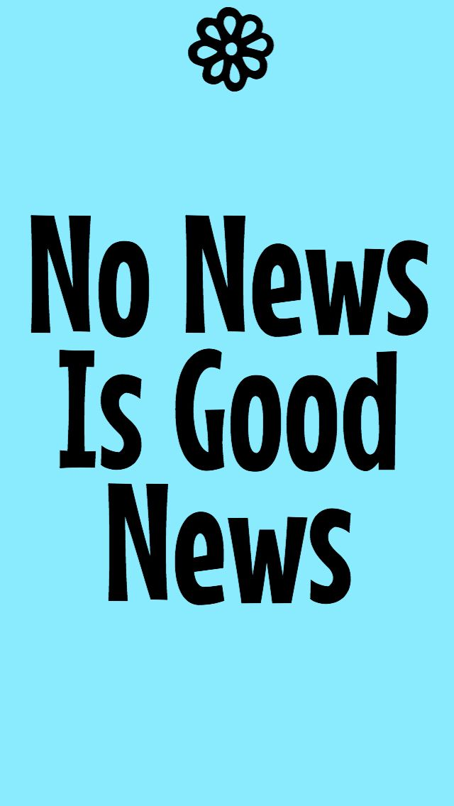 No News Is Good News | southern state of mind | Southern phrases