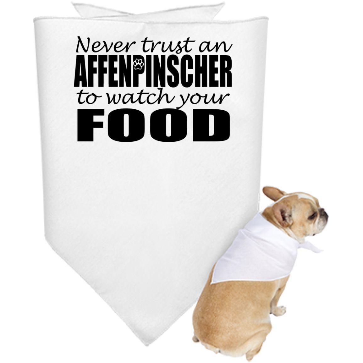 Never Trust An Affenpinscher To Watch Your Food Dog Bandanas